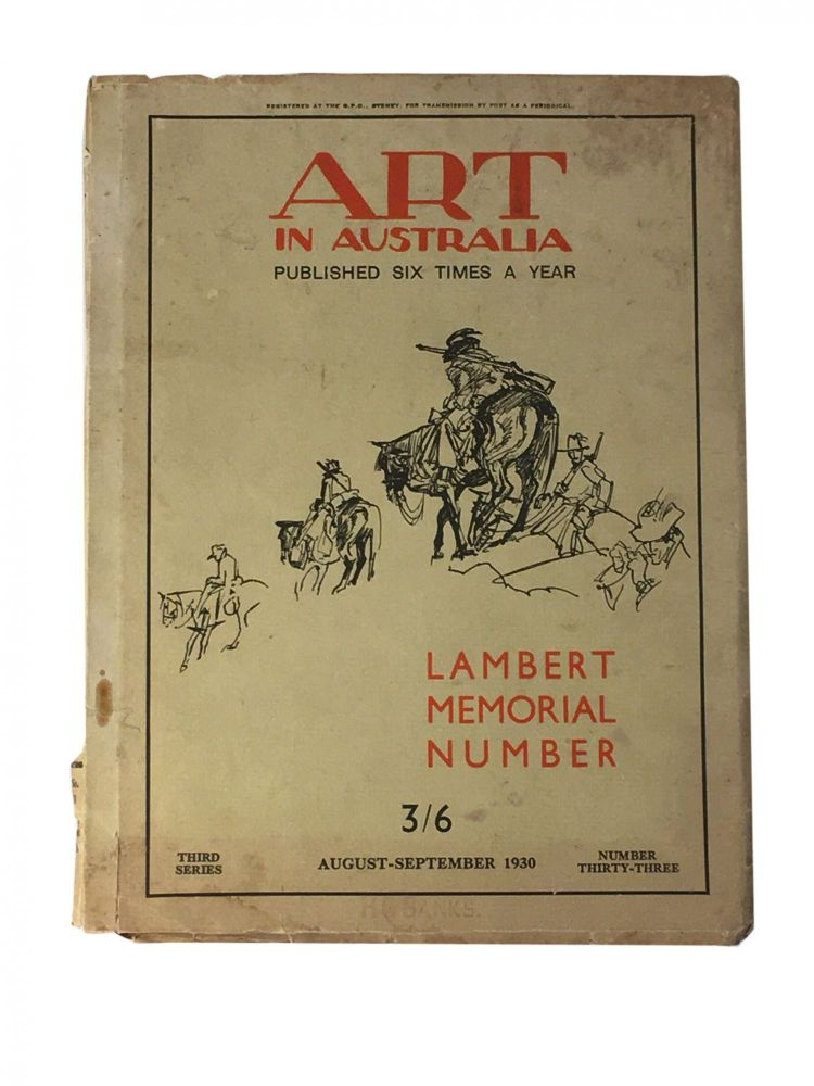 Art in Australia; Published Six Times a Year; Lambert Memorial Number; Third Series; August-September; Number 33. Sydney URE SMITH, Leon GELLERT.