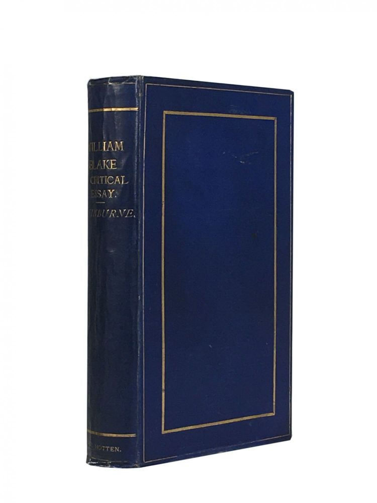 William Blake; A Critical Essay. With Illustrations from Blake's Designs in Facsimile, Coloured and Plain. A. C. SWINBURNE, Algernon Charles.