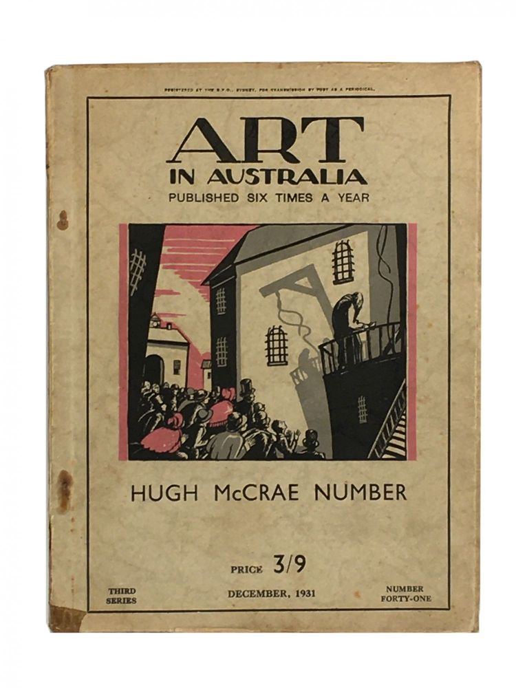 Art in Australia; Published Six Times a Year; Hugh McCrae Number; Third Series; December; Number 41. Sydney URE SMITH, Leon GELLERT, Hugh MCCRAE, Adrian FEINT, Contributor.