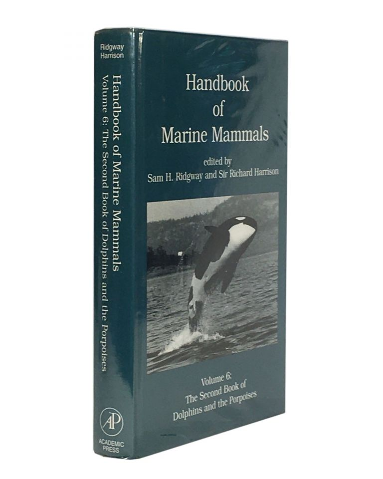 Handbook of Marine Mammals; Volume 6: The Second Book of Dolphins and the Porpoises. Sam H. RIDGWAY, Sir Richard HARRISON.