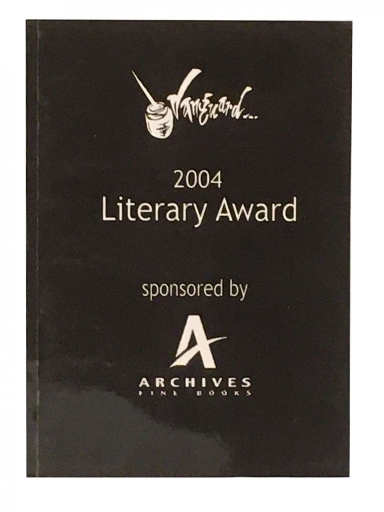 2004 Vanguard Literary Award; sponsored by Archives Fine Books. Felicity Calvino CASTAGNA, Felix, Patrick West, Jo-Anne Whalley, with.