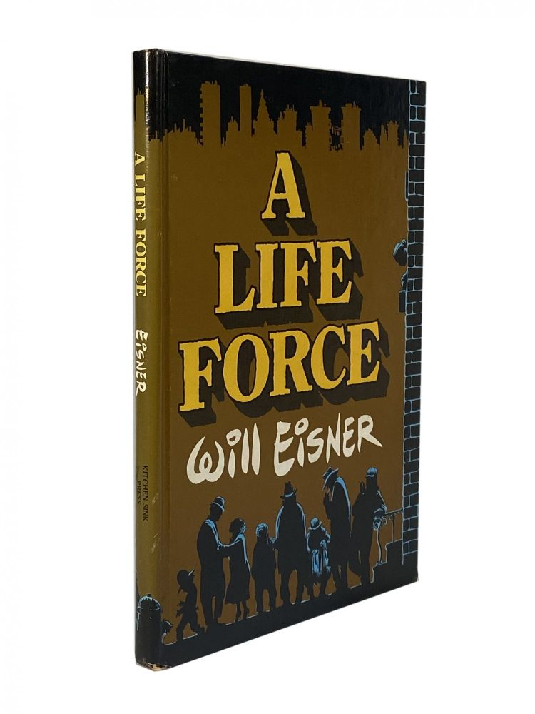 A Life Force. Will EISNER.