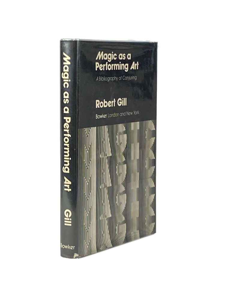 Magic as a Performing Art; A Bibliography of Conjuring. Robert GILL.