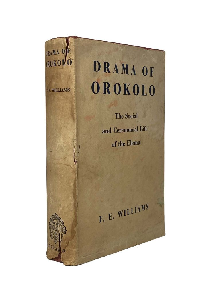 Drama of Orokolo; The Social and Ceremonial Life of the Elema. F. E. WILLIAMS.