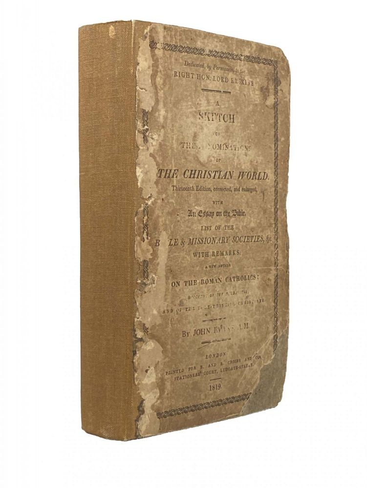 A Sketch Of The Denominations of the Christian World ; To Which is Prefixed an Outline of Atheism, Deisim, Theophilanthropism, Judasim, and Mahometanism. John EVANS.