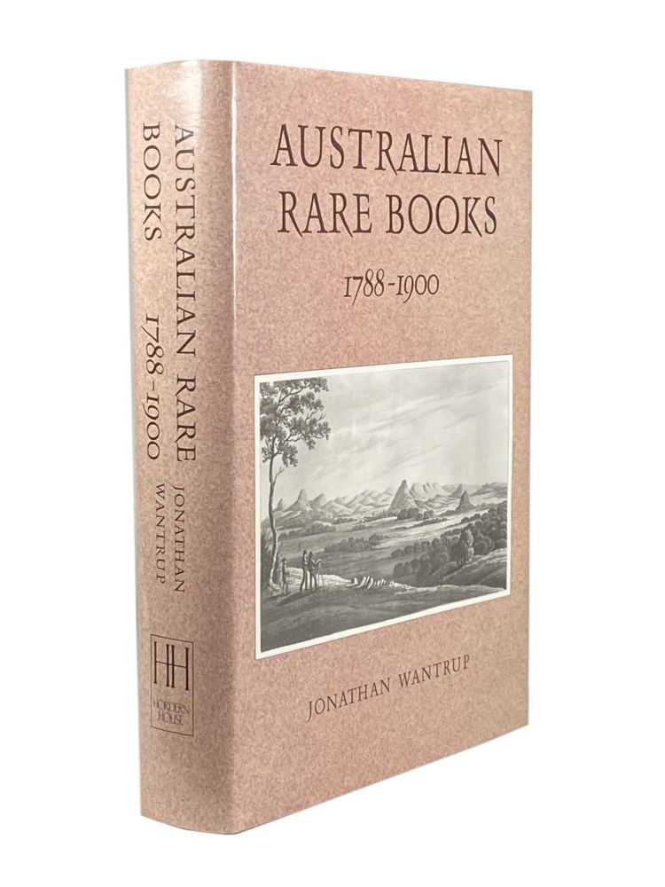 Australian Rare Books 1788-1900. Johnathan WANTRUP.
