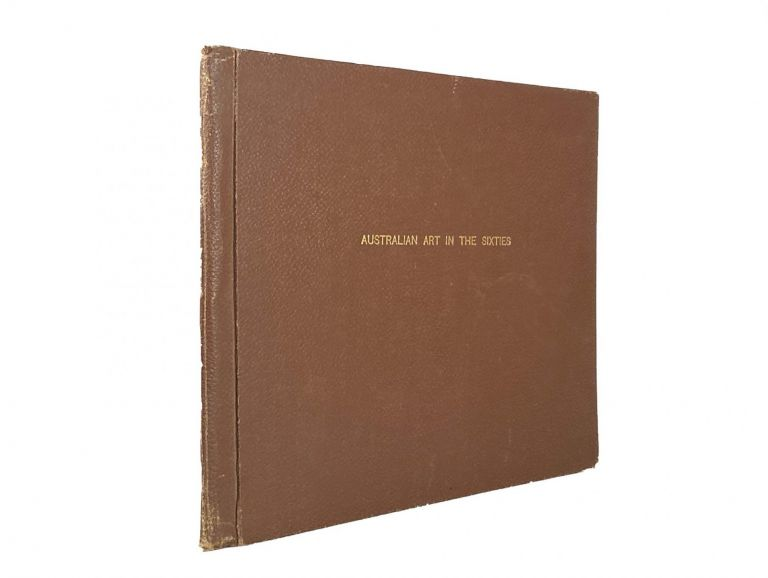 Australian Art in the Sixties ; A Book of Engravings.; Reproduced from the famous Paintings by ''Georius W. Mcleod, Sir Oswald Brierly, Skinner Prout, Calvert, Armtage, J. Carr, T. Baines, S.T.Gill, Captain Forrest and Nicholas Chevalier. J. FELDHEIM.