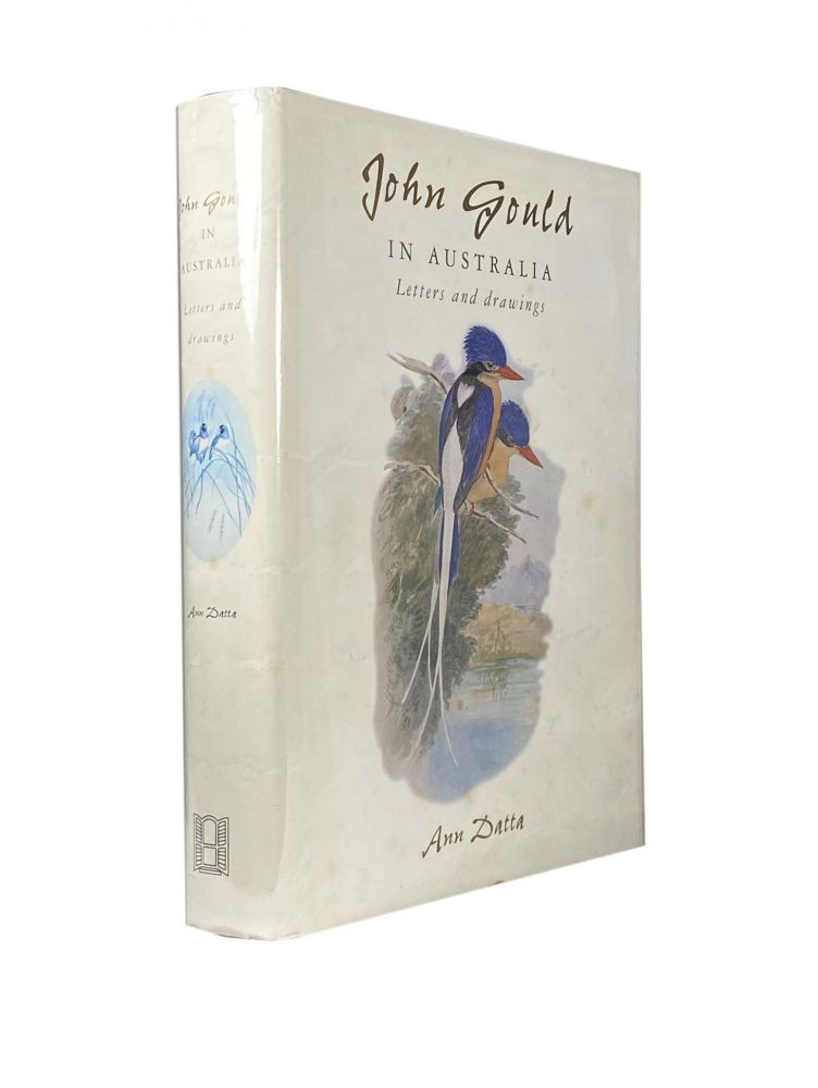 John Gould In Australia Letters and Drawings. Ann DATTA.