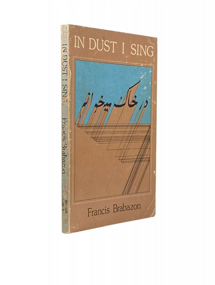 In Dust I Sing. Francis BRABAZON.