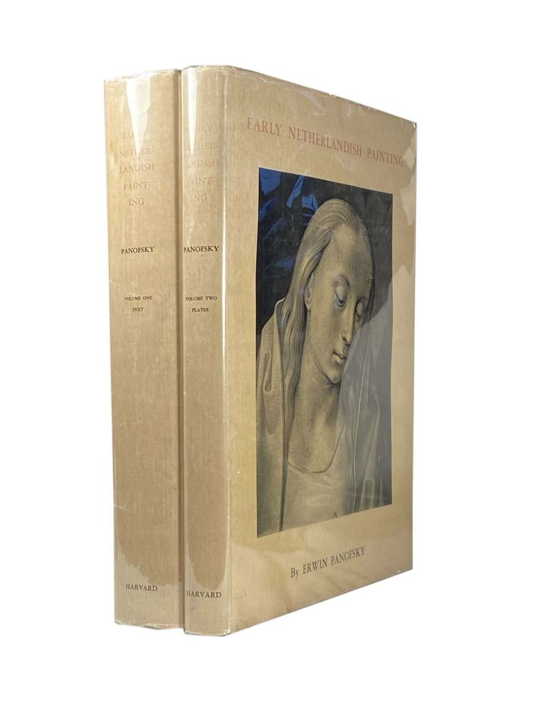 Early Netherlandish Painting ; It's Origin and Character Volume 1 and Volume 2; The Charles Elliot Norton Lectures 1947-1948. Erwin PANOFSKY.