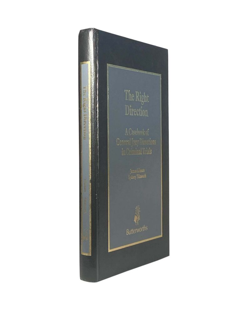 The Right Direction ; A Casebook of General Jury Directions in Criminal Trials. James GLISSAN, Sydney TILMOUTH.