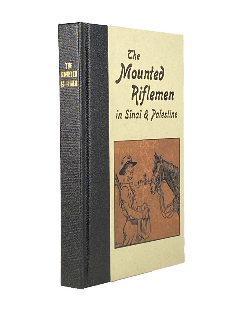 The Mounted Riflemen in Sinai and Palestine; The story of New Zealand's Crusaders. A. Briscoe MOORE.