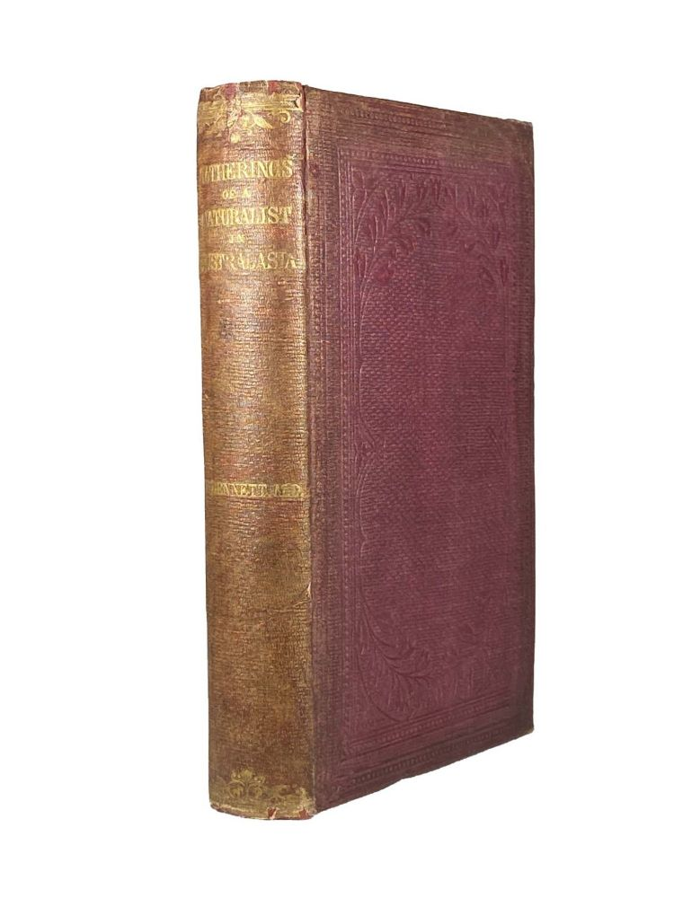 Gatherings of a Naturalist in Australasia; Being observations principally on the animal and vegetable productions of New South Wales, New Zealand and some of the Austral Isles. George BENNETT.