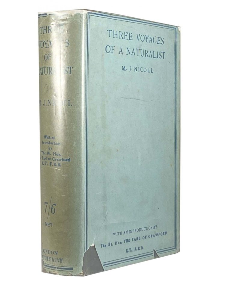 """Three Voyages of a Naturalist; Being an account of many little-known islands in three oceans visited by the """"Valhalla"""" R.Y.S. M. J. NICOLL."""