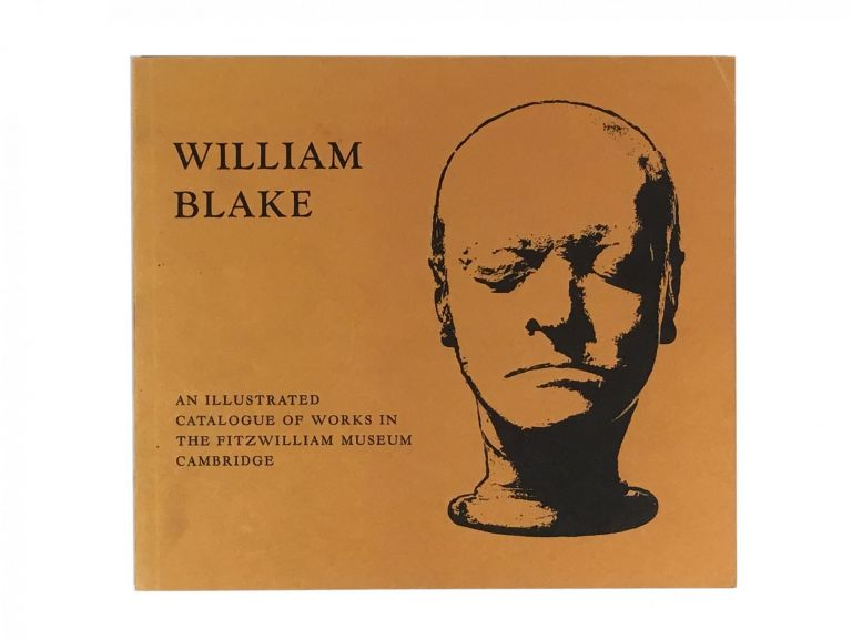 William Blake Catalogue of the Collection in the Fitzwilliam Museum Cambridge. David Bindman.