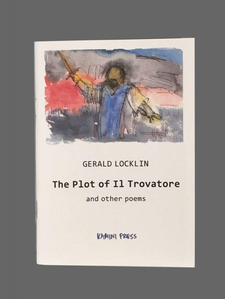 The Plot of Il Trovatore and other poems. Gerald Locklin.