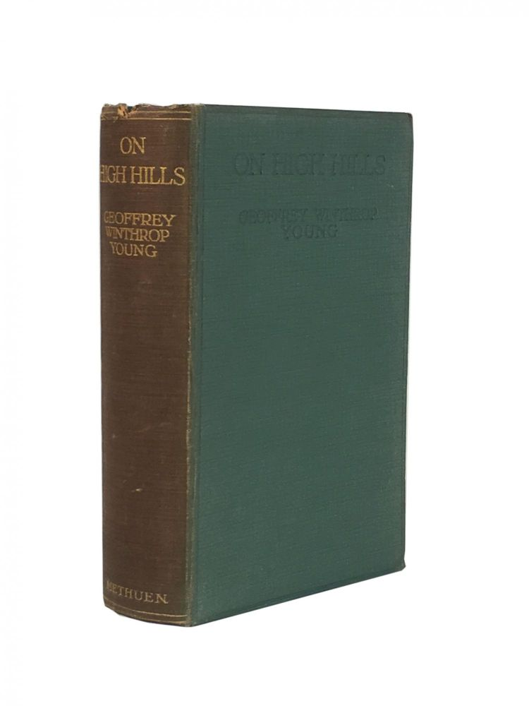 Oh High Hills; Memories of the Alps. Geoffrey Winthrop YOUNG.