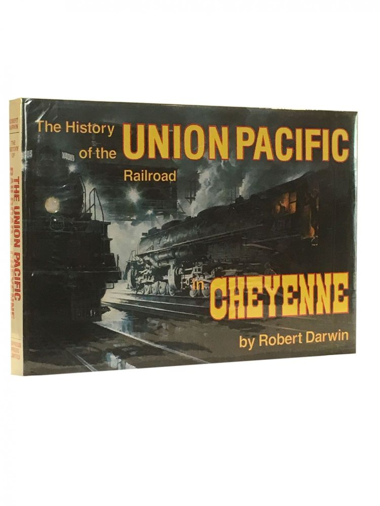 The History of the Union Pacific Railroad; A Pictorial Odyssey to the Mecca of Steam. Robert DARWIN.