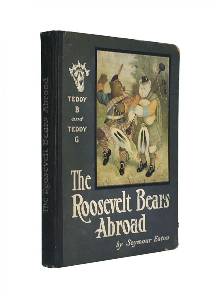 The Roosevelt Bears Abroad. Seymour Eaton, Paul Piper.