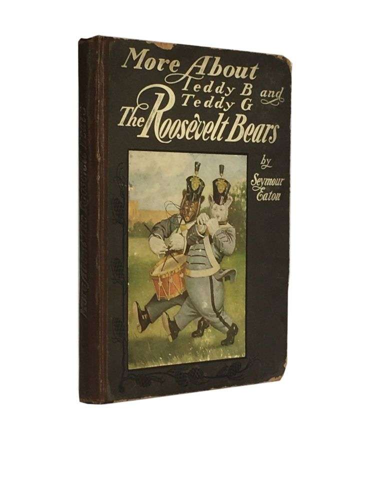 More about Teddy B and Teddy G The Roosevelt Bears. Seymour Eaton, Paul Piper.