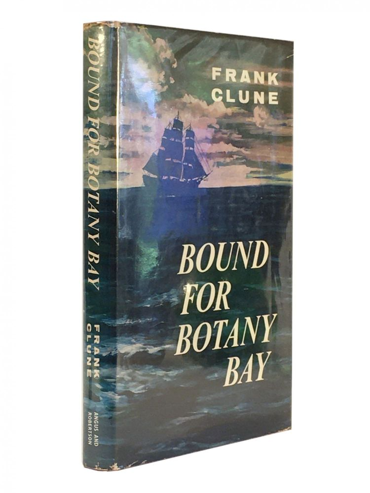 Bound for Botany Bay. Frank CLUNE.