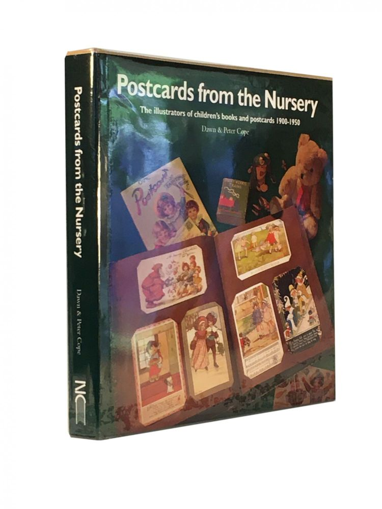 Postcards from the Nursery; The illustrators of children's books and postcards 1900-1950. Dawn COPE, Peter.