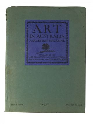 Art in Australia; A Quarterly Magazine; Third Series; Number Twelve; June, 1925. Sydney URE...