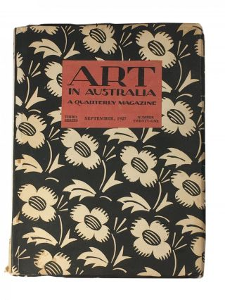 Art in Australia; A Quarterly Magazine; Third Series; Number Twenty-One; September, 1927. Sydney...