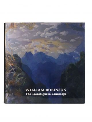 William Robinson; The Transfigured Landscape