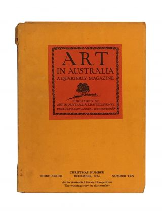 Art in Australia ; A Quarterly Magazine; Third Series; Number Ten; December, 1924. Sydney URE...