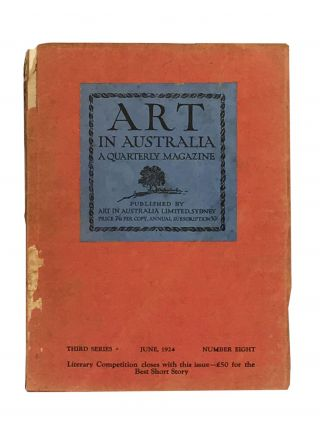 Art in Australia; A Quarterly Magazine; Third Series; Number Eight; June, 1924. Sydney URE SMITH,...