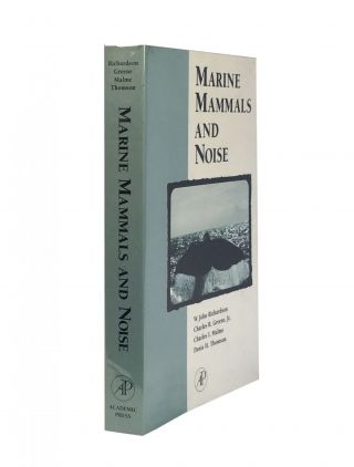 Marine Mammals and Noise. W. John RICHARDSON, Charles R. GREENE Jr., Charles I. MALME, Denis H....