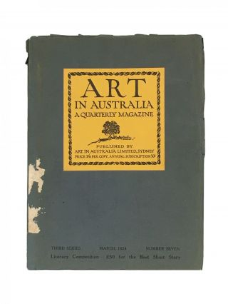 Art in Australia ; A Quarterly Magazine; Third Series; Number Seven; March, 1924. Sydney URE...