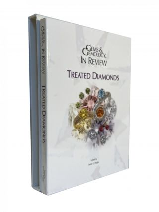 Gems & Gemology in Review; Treated Diamonds. James E. SHIGLEY