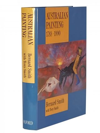Australian Painting 1788-1990; with three additional chapters on Australian Painting since 1970...