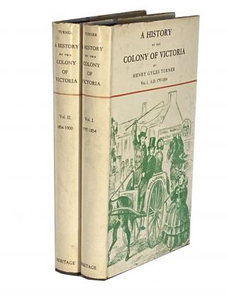 A History of the Colony of Victoria; From its Discovery to its Absorption into the Commonwealth...