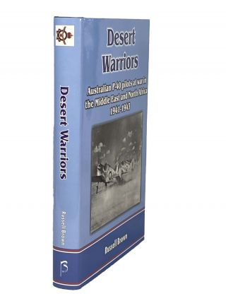 Desert Warriors; Australian P-40 pilots at war in the Middle East and North Africa 1941-1943....
