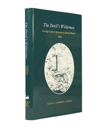 The Devil's Wilderness; George Caley's Jorney to Mount Banks 1804. Alan E. J. ANDREWS