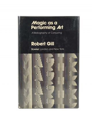 Magic as a Performing Art; A Bibliography of Conjuring