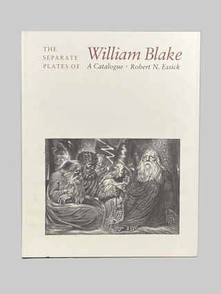 The Separate Plates of William Blake. A Catalogue. Robert N. Essick