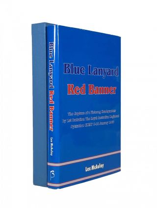 Blue Lanyard Red Banner; The Capture of a Vietcong Headquarters by 1st Battalion The Royal...