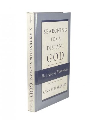 Searching For A Distant God; The Legacy Of Maimonides. Kenneth SEESKIN
