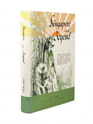 Singapore and Beyond; The story of the men of the 2/20 Battalion told by the survivors. Don WALL