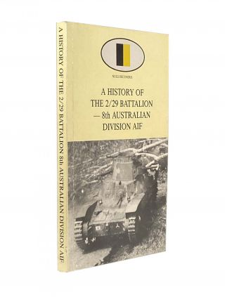 A History of the 2/29 Battalion - 8th Australain Division AIF. R. W. CHRISTIE