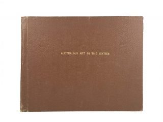 Australian Art in the Sixties ; A Book of Engravings.; Reproduced from the famous Paintings by ''Georius W. Mcleod, Sir Oswald Brierly, Skinner Prout, Calvert, Armtage, J. Carr, T. Baines, S.T.Gill, Captain Forrest and Nicholas Chevalier.