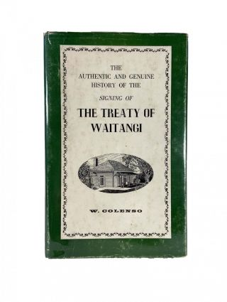 The Authentic and Genuine History of the Signing of The Treaty of Waitangi