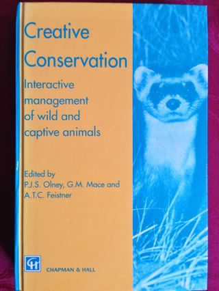 Creative Conservation. G. M. Mace P J. S. Olney, A T. C. Feistner