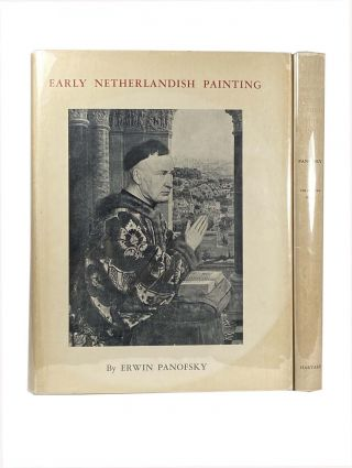 Early Netherlandish Painting ; It's Origin and Character Volume 1 and Volume 2; The Charles Elliot Norton Lectures 1947-1948