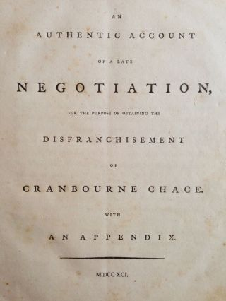 An Authentic account of a Late Negotiation for the purpose of obtaining the Disfranchisement of Cranbourne Chace (sic).