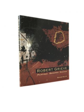 Robert Grieve. Paintings Drawings Collage. David Ellis.